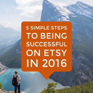 5-Simple-Steps-Being-Successful-On-Etsy-2016-sq